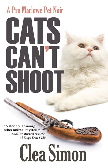 Cats Can't Shoot ebook by Clea Simon