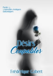 Désirs coupables, partie 2 ebook by Kobo.Web.Store.Products.Fields.ContributorFieldViewModel