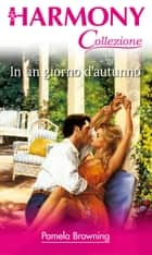 In un giorno d'autunno ebook by Pamela Browning