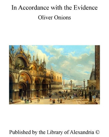 In Accordance With The Evidence ebook by Oliver Onions