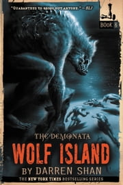 The Demonata #8: Wolf Island ebook by Darren Shan