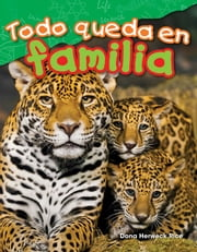 Todo queda en familia ebook by Dona Herweck Rice