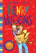 Henry Huggins ebook by Beverly Cleary, Jacqueline Rogers