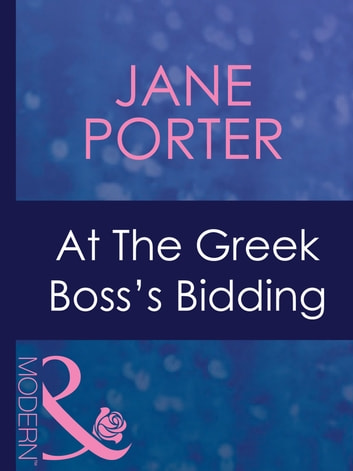 At The Greek Boss's Bidding (Mills & Boon Modern) ebook by Jane Porter