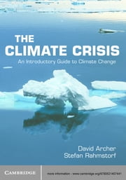 The Climate Crisis - An Introductory Guide to Climate Change ebook by David Archer, Stefan Rahmstorf