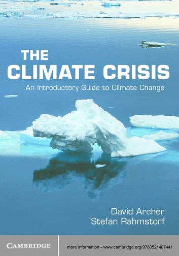 The Climate Crisis - An Introductory Guide to Climate Change ebook by David Archer,Stefan Rahmstorf