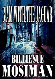 3AM WITH THE JAGUAR ebook by Billie Sue Mosiman