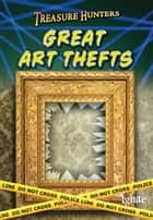 Great Art Thefts ebook by Charlotte Guillain