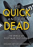 The Quick and the Dead ebook by William Arthur Waterton
