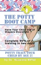THE POTTY BOOT CAMP: Basic Training For Toddlers ebook by Suzanne Riffel