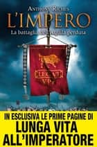 L'impero. La battaglia dell'Aquila perduta ebook by Anthony Riches