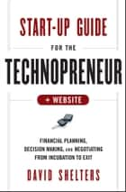 Start-Up Guide for the Technopreneur ebook by David Shelters