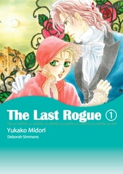 The Last Rogue 1 (Harlequin Comics) - Harlequin Comics ebook by Deborah Simmons,Yukako Midori