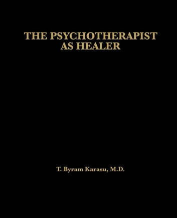 The Psychotherapist as Healer ebook by T. Byram Karasu