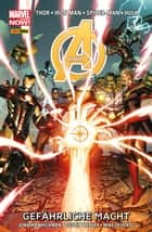 Marvel Now! Avengers 2 - Gefährliche Macht ebook by Jonathan Hickman, Dustin Weaver Jr.