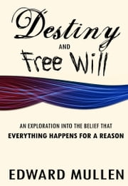 Destiny and Free Will ebook by Edward Mullen