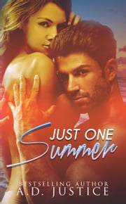 Just One Summer - Summer Romance Novella ebook by A.D. Justice