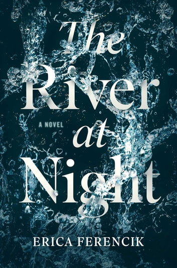 The River at Night ebook by Erica Ferencik