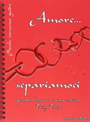 Amore Separiamoci - Quando l'amore è una catena ebook by Tessy Treas