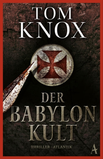 Der Babylon-Kult ebook by Tom Knox