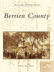 Berrien County Postcards ebook by Sherry Arent Cawley
