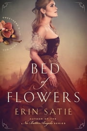 Bed of Flowers ebook by Erin Satie