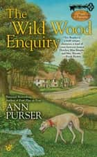 The Wild Wood Enquiry ebook by Ann Purser