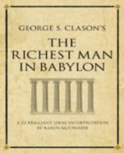 George Clason's The Richest Man in Babylon: A 52 brilliant ideas interpretation ebook by McCreadie, Karen