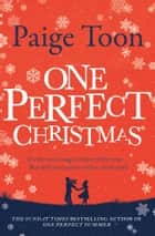 One Perfect Christmas ebook by Paige Toon