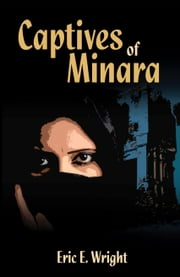 Captives of Minara ebook by Eric Wright
