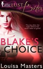 Blake's Choice ebook by Louisa Masters