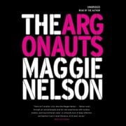 The Argonauts audiobook by Maggie Nelson
