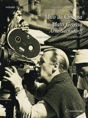 Mito do Cinema em Mato Grosso: Arne Sucksdorff ebook by Luiz   Carlos de Oliveira Borges