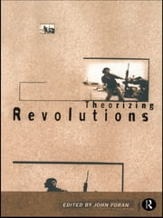 Theorizing Revolutions ebook by John Foran