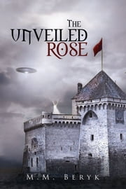 The Unveiled Rose ebook by M.M. Beryk