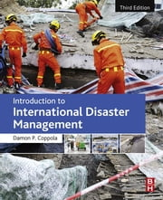 Introduction to International Disaster Management ebook by Damon P. Coppola