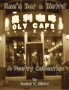 Rae's Bar & Bistro: A Poetry Collection ebook by Rachel V. Olivier