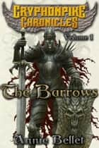 The Barrows - Omnibus One ebook by Annie Bellet