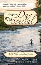 Every Day Was Special ebook by William G. Tapply