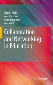 Collaboration and Networking in Education ebook by Daniel Muijs,Mel Ainscow,Chris Chapman,Mel West