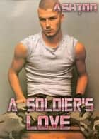 A Soldier's Love ebook by Kaitlyn Ashton