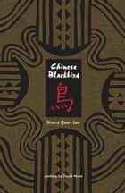 Chinese Blackbird ebook by Sherry Quan Lee, David Mura