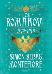 Los Románov - 1613-1918 ebook by Simon Sebag Montefiore, Joan Rabasseda