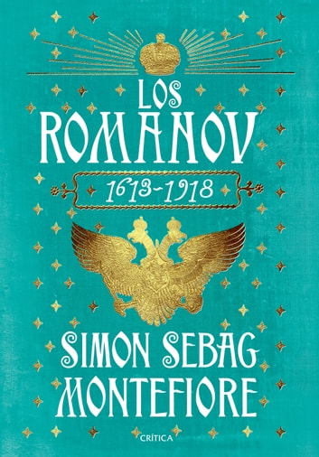 Los Románov - 1613-1918 ebook by Simon Sebag Montefiore