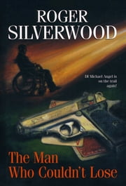 The Man Who Couldn't Lose ebook by Roger Silverwood