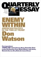 Quarterly Essay 63 Enemy Within - American Politics in the Time of Trump ebook by