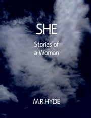 She: Stories of a Woman ebook by M.R. Hyde
