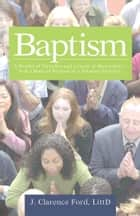 Baptism ebook by J. Clarence Ford, LittD