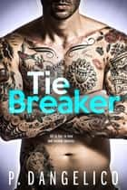 Tiebreaker ebook by P. Dangelico