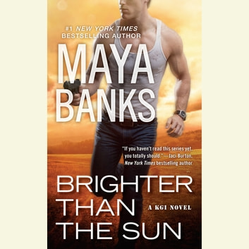 Brighter Than the Sun audiobook by Maya Banks